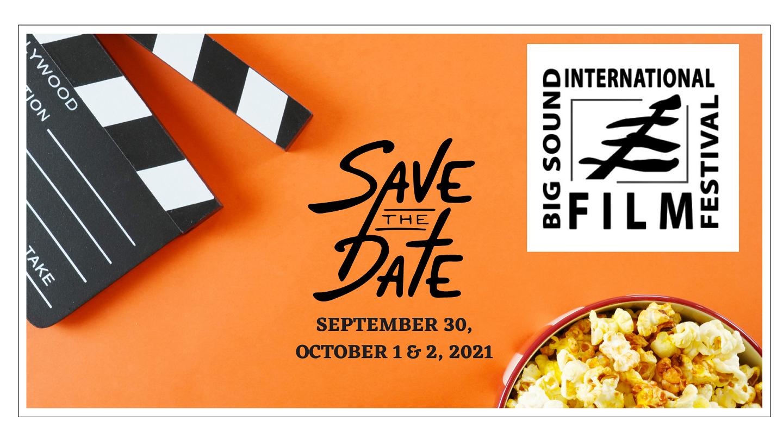 Big Sound International Film Festival on September 30 to October 2, 2021. Save the Date.