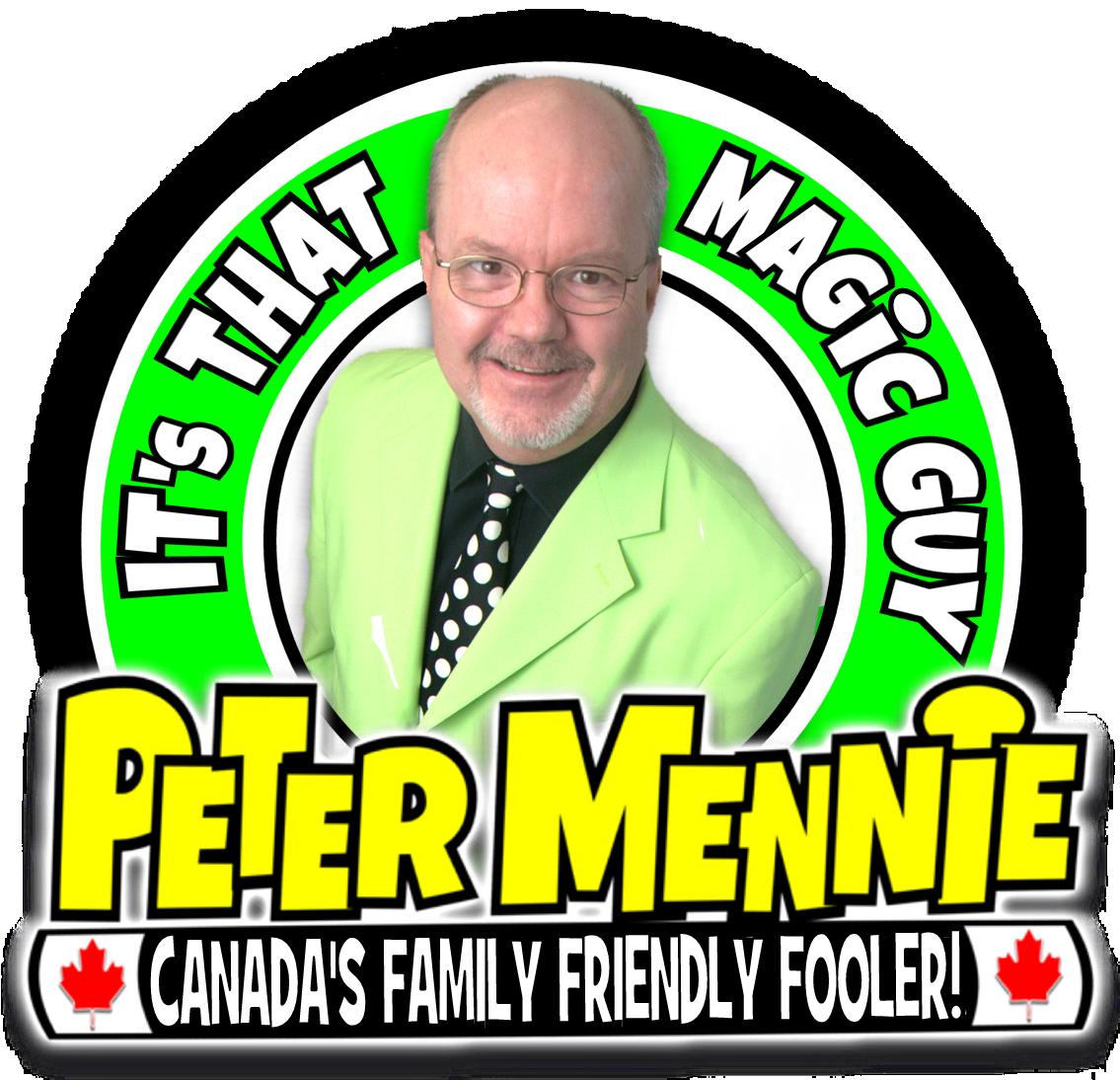 It's That Magic Guy Peter Mennie, Canada's Family Friendly Fooler